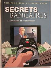 SECRETS BANCAIRES 3.1 AU DESSUS DE TOUT SOUPCON  en EO  de RICHELLE/WACHS