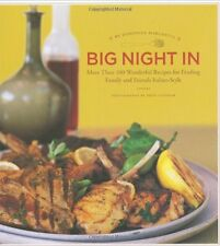 Big Night In: More Than 100 Wonderful Recipes for