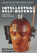 A Short Course in Intellectual Self-Defense: Find Your Inner Chomsky, Baillargeo