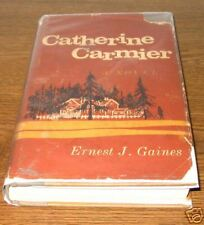 CATHERINE CARMIER Ernest Gaines First 1st Edition Ed