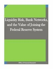 Liquidity Risk, Bank Networks, and the Value of Joining the Federal Reserve...