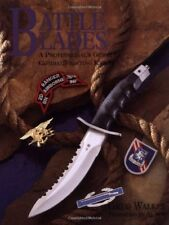 Battle Blades: A Professional'S Guide To Combat/Fighting Knives by Walker, Greg