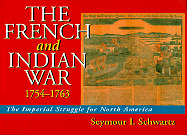 THE FRENCH AND INDIAN WAR Schwartz 1994 1st Ed HC NEW