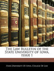 USED (LN) The Law Bulletin of the State University of Iowa, Issue 1