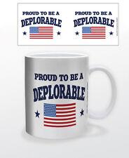 PROUD TO BE A DEPLORABLE 11 OZ COFFEE MUG POLITICS USA REPUBLICAN TRUMP HILLARY!