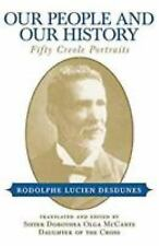 Our People and Our History: Fifty Creole Portraits (Paperback or Softback)
