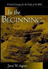 In The Beginning: Critical Concepts for the Study of the Bible-ExLibrary