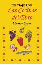 Un Viaje Por Las Cocinas Del Ebro by Montse Clavé (2015, Paperback)