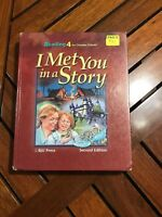 READING 4 TEXTBOOK I MET YOU IN A STORY SECOND EDITION BJU PRESS