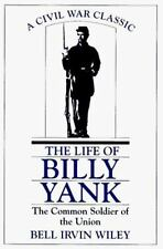Life of Billy Yank: The Common Soldier of the Union Wiley, Bell Irvin Paperback