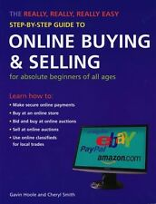 The Really, Really, Really Easy Step-by-step Guide to Online Buying and Sellin,