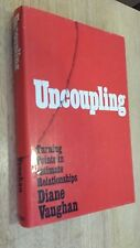 Uncoupling: Turning Points in Intimate Relationships by Diane Vaughan (1986) 1st