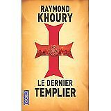 Khoury Raymond - Le dernier Templier - 2008