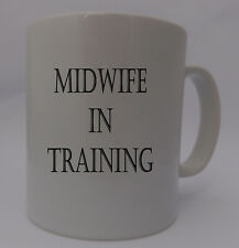 Midwife in trainng novelty  Mug ideal gift for midwives