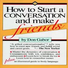 How to Start a Conversation and Make Friends by Don Gabor (1983, Paperback)