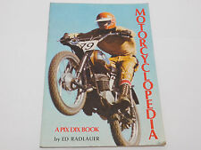 MOTORCYCLOPEDIA A PIX DIX BOOK BY ED RADLAUER VINTAGE RACING MX HISTORY AHRMA
