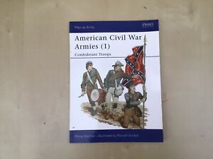 OSPREY - MEN-AT-ARMS - AMERICAN CIVIL WAR ARMIES (1) - CONFEDERATE TROOPS