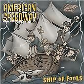 American Speedway - Ship Of Fools (2008)  CD NEW/SEALED  SPEEDYPOST