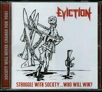 Eviction Struggle With Society ... Who Will Win CD new demos Thrash US Metal