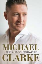 MICHAEL CLARKE: MY STORY by Michael Clarke BRAND NEW on hand IN AUSTRALIA!