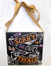 Black Orange Purple White Sorry All Out Of Treats Halloween Hanging Wood Block