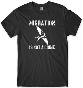 Migration Is Not A Crime Birthday Tee Funny Mens Unisex T-Shirt