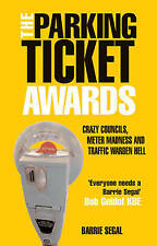 The Parking Ticket Awards: Crazy Councils, Meter Madness And Traffic Warden Hell