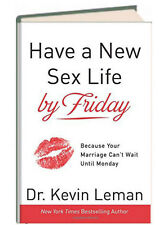 Have a New Sex Life by Friday by Kevin Leman (Hardcover)