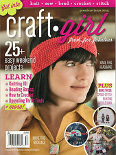 CRAFT GIRL Premier Issue 2015 Learn How to Crochet Knitting 101 Sew Stitch Knit
