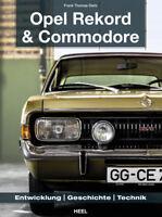 OPEL Rekord & Commodore 1963-1986 Entwicklung Geschichte Technik Modelle Buch