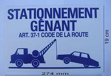 Panneau Signalisation Interdiction,STATIONNEMENT GÊNANT,Enlèvement Demandé,27x19