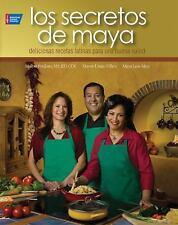 Los Secretos de Maya: 100 deliciosas recetas latinas para la buena salud (Spanis