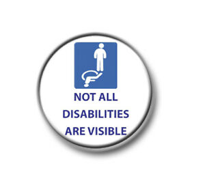 """NOT ALL DISABILITIES ARE VISIBLE / 1"""" / 25mm pin button / badge / awareness"""