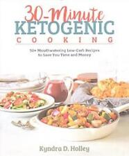 30-MINUTE KETOGENIC COOKING - HOLLEY, KYNDRA D. - NEW PAPERBACK