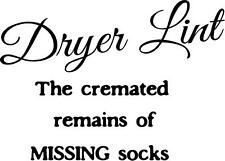 Dryer lint the cremated remains of socks vinyl wall decal