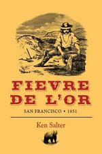 Fievre de L'or : San Francisco / 1851 by Salter Ken (2013, Paperback)