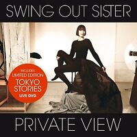 SWING OUT SISTER - PRIVATE VIEW (+ LIMITED EDITION:TOKYO STORIES)  CD + DVD NEW+