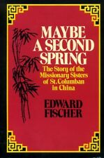 Fischer, Edward MAYBE A SECOND SPRING THE STORY OF THE MISSIONARY SISTERS OF ST