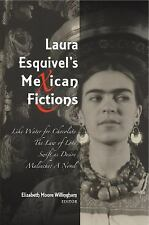 Laura Esquivel's Mexican Fictions : Like Water for Chocolate/ The Law of Love...