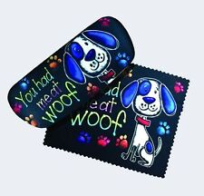 """You Had Me at Woof"" Eyeglass Case w/matching Microfiber Cleaning Cloth /"