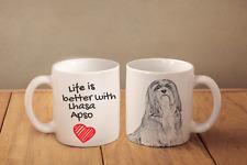 "Lhasa Apso - ceramic cup, mug ""Life is better"", Ca"