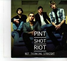 (DW346) Pint Shot Riot, Not Thinking Straight - 2009 DJ CD