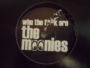 "THE MOONIES  WHO THE F**K  ARE THE MOONIES  7"" VINYL"