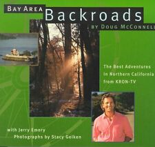 Bay Area Backroads: The Best Adventures in Northern California from Kron-Tv by D