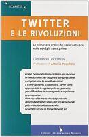 TWITTER E LE RIVOLUZIONI - LOCCATELLI G. - Libro Nuovo in Offerta!