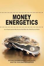 Money Energetics : An in Depth Look at Why You Are Paid What You Think You...