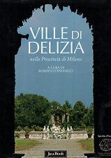Ville di Delizia nella provincia di Milano- CASSANELLI, 2003 Jaca Book - ST973