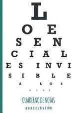 Lo Esencial Es Invisible a Los Ojos. Cuaderno de Notas. Barcelover....