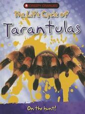 The Life Cycle of Tarantulas (Creepy Crawlies (New Forest Press)