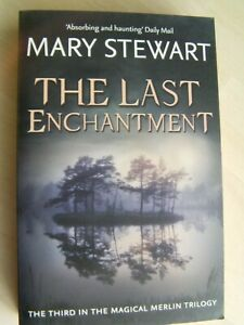 The Last Enchantment Book 3 Mary Stewart Merlin Trilogy